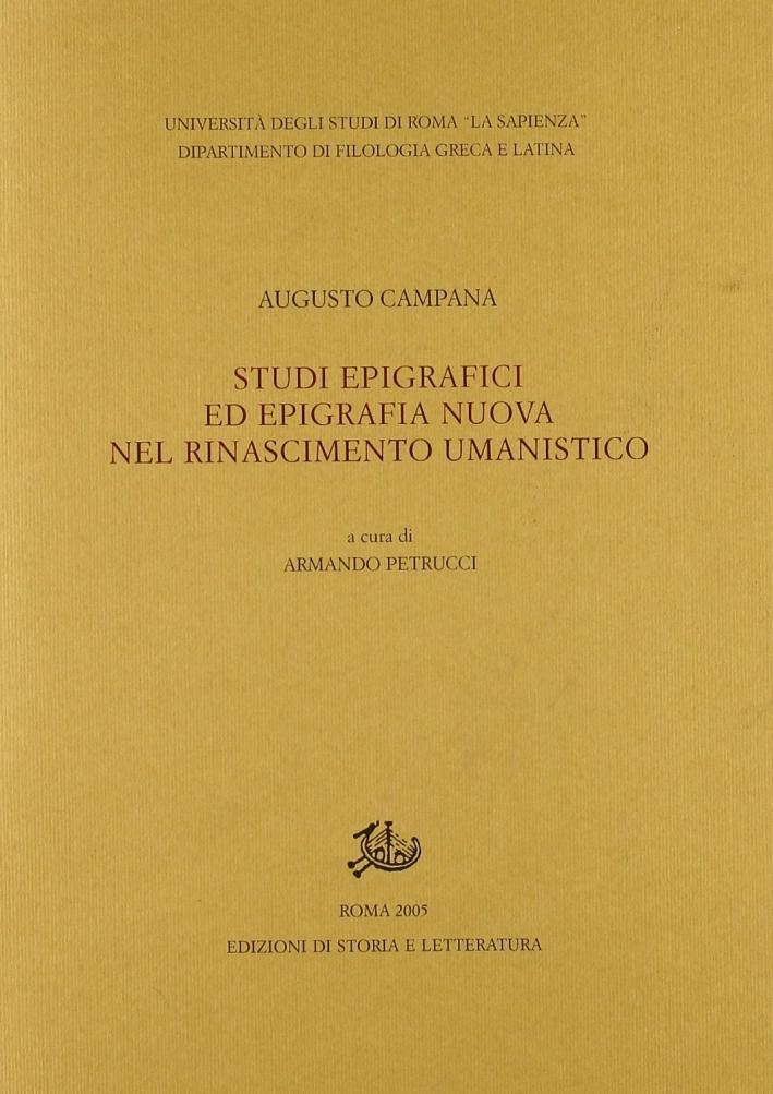 Studi epigrafici ed epigrafia nuova nel Rinascimento umanistico.