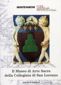 Il Museo di arte sacra della Collegiata di San Lorenzo a Montevarchi