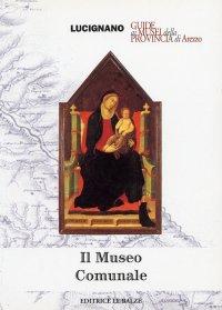 Il Museo comunale di Lucignano