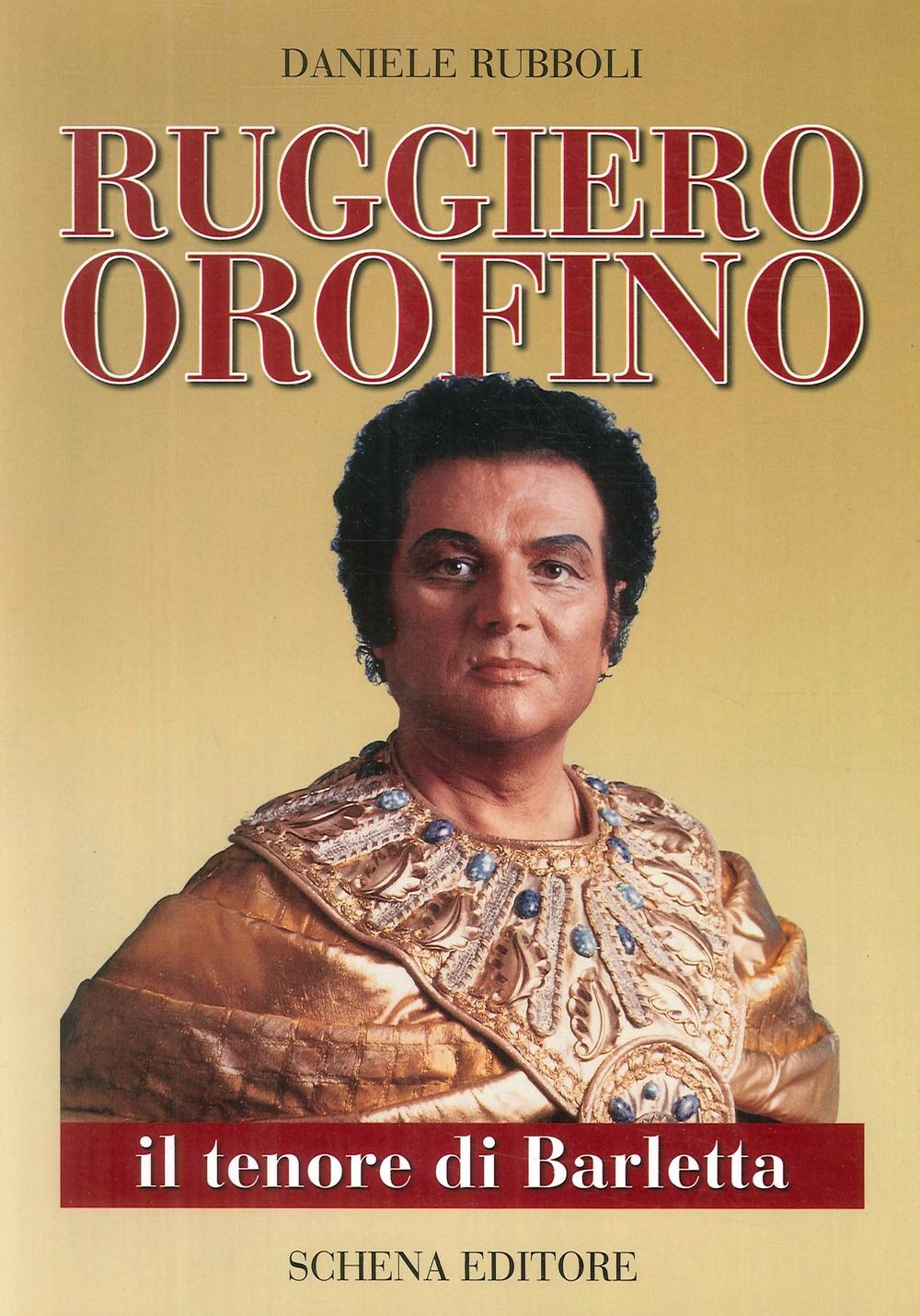 Ruggiero Orofino. Il Tenore di Barletta