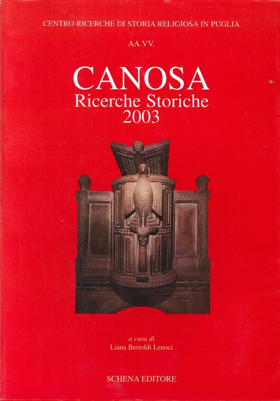 Canosa. Ricerche Storiche 2003