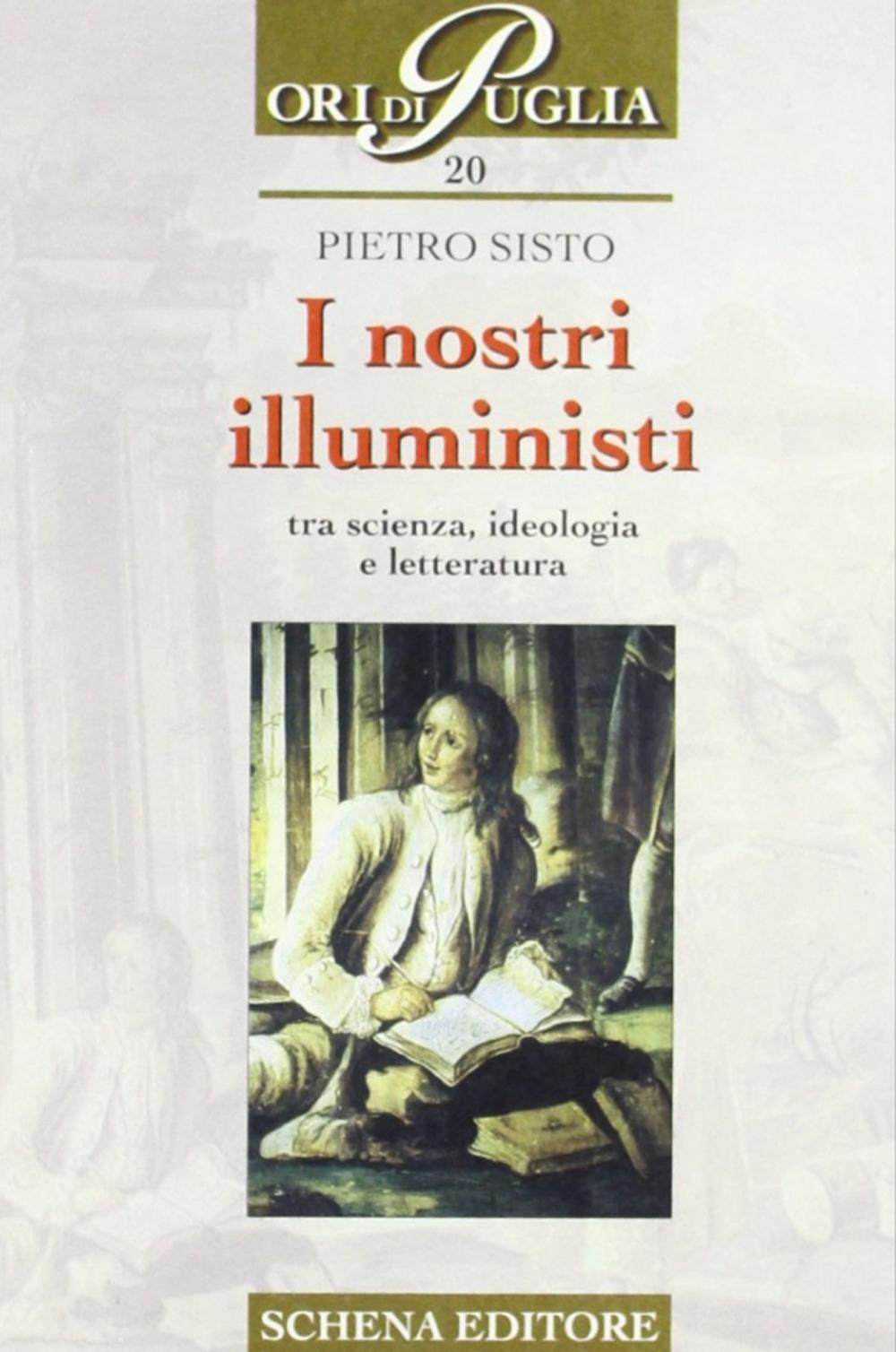 I nostri illuministi. Tra scienza, ideologia e letteratura