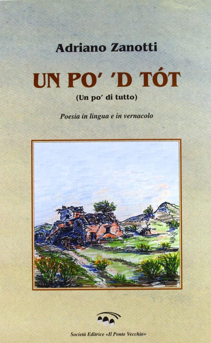 Un po' 'd tótt. Poesie in lingua e in dialetto romagnolo.