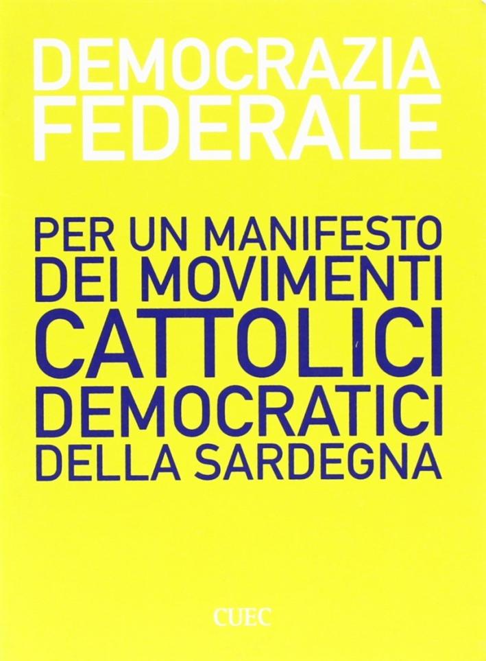 Democrazia federale. Per un manifesto dei cattolici democratici della Sardegna