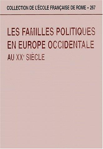 Les familles politiques en Europe occidentale au XXe siècle. Actes du colloque (Forlì et Bertinoro, octobre 1996)