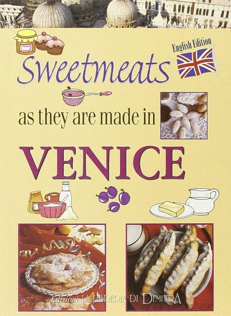 I dolci come si fanno a Venezia. [English Ed.]