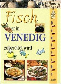 Fisch Wie Er in Venedig. [German Ed.]