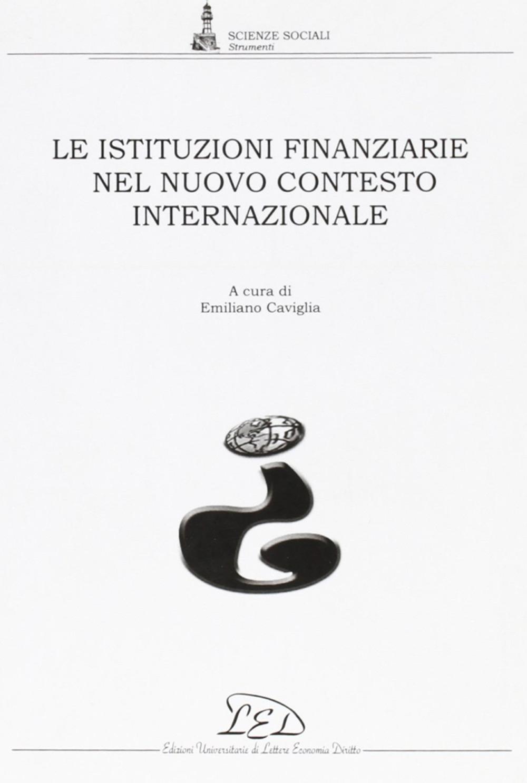 Le istituzioni finanziarie nel nuovo contesto internazionale
