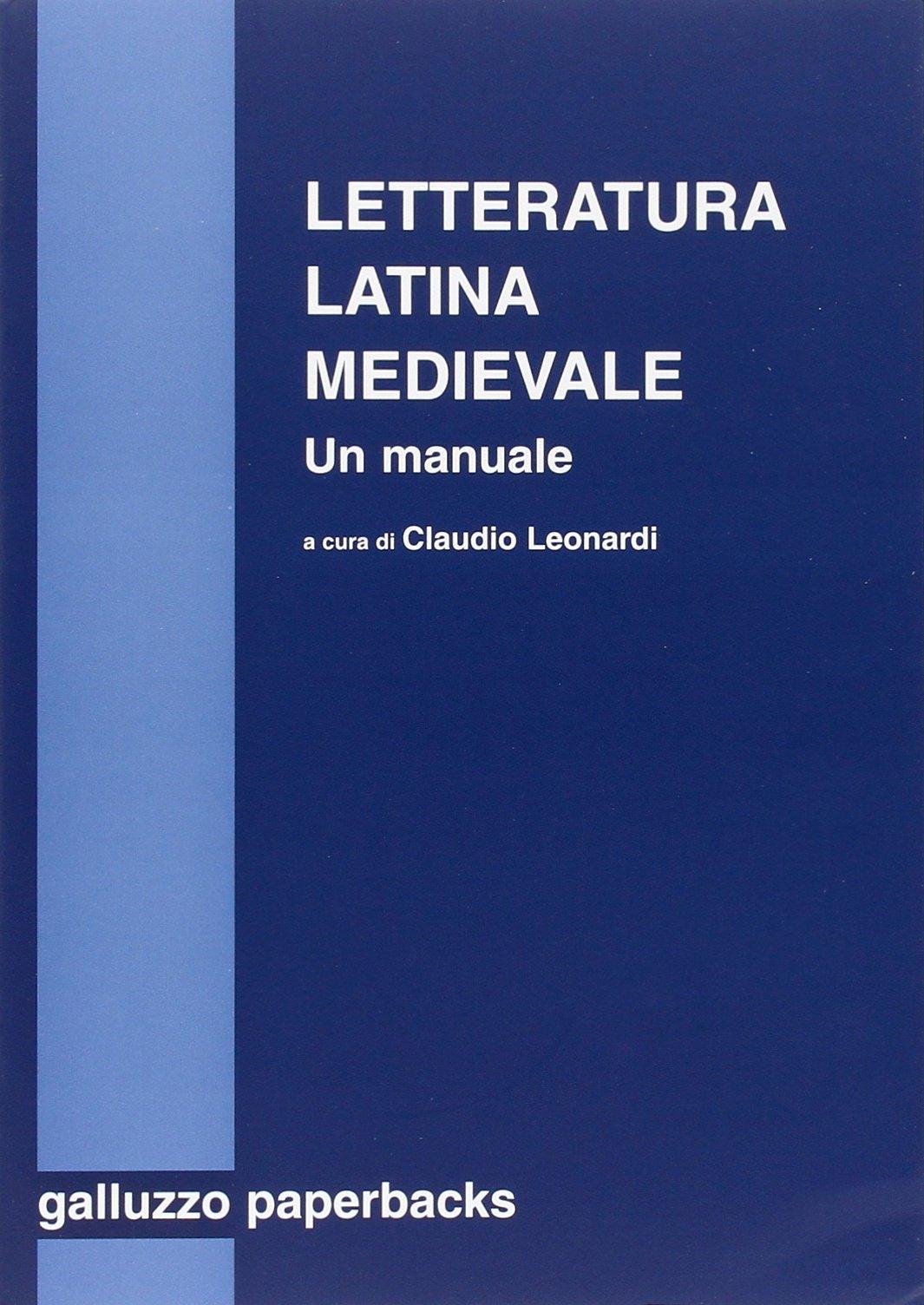Letteratura latina medievale (secc. VI-XV). Un manuale