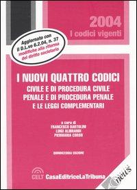 I nuovi quattro codici. Civile e di procedura civile, penale e di procedura penale e le leggi complementari