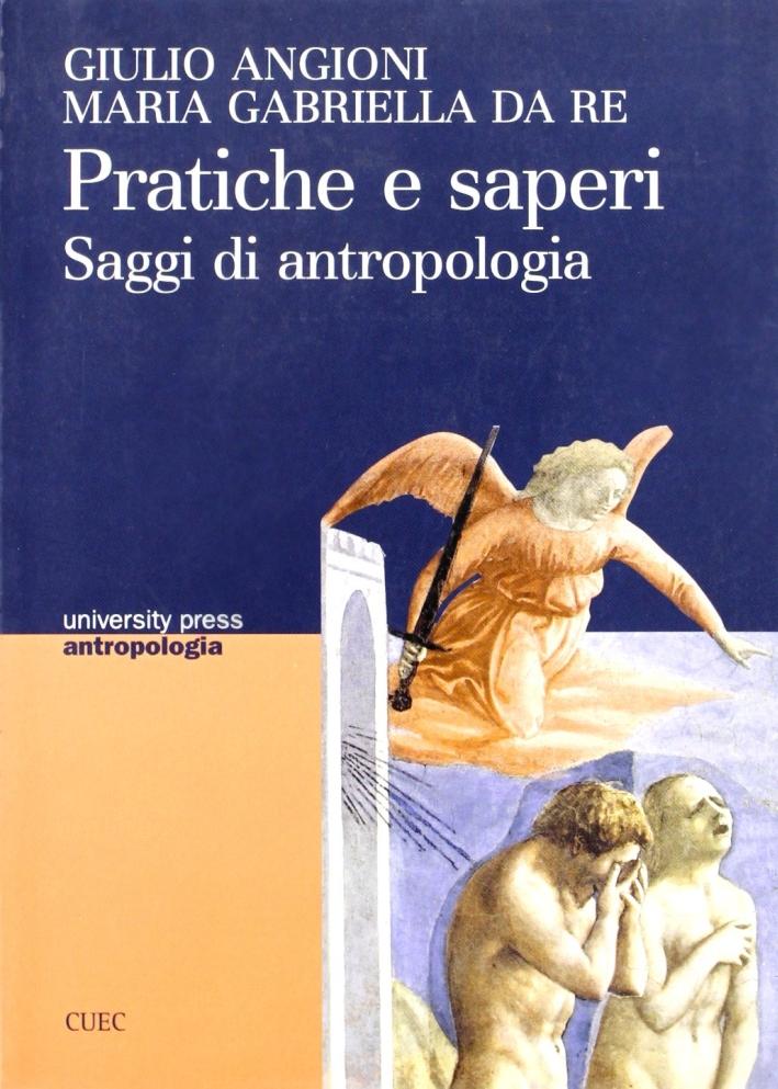 Pratiche e saperi. Saggi di antropologia.