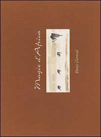 Magie d'Africa. Ediz. illustrata