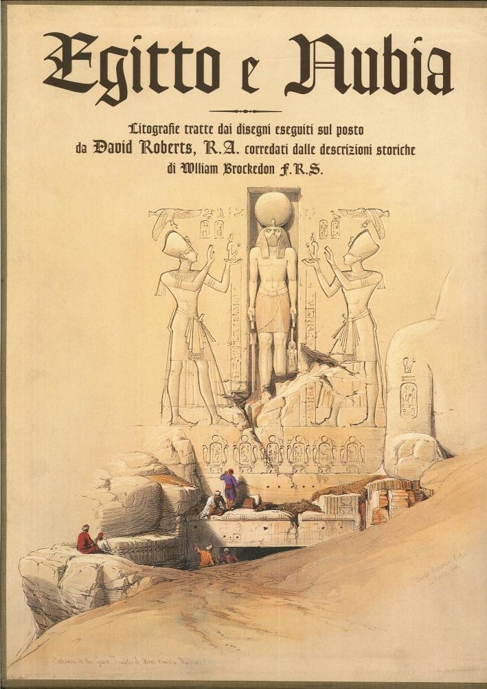 L'Arte di David Roberts. Terra Santa. Egitto e Nubia