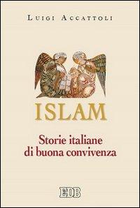 Islam. Storie italiane di buona convivenza.