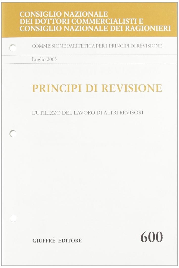 Principi di revisione. Documento 600. L'utilizzo del lavoro di altri revisori.