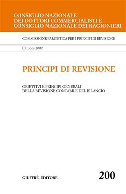 Principi di revisione. Documento 200. Obiettivi e principi generali della revisione contabile del bilancio