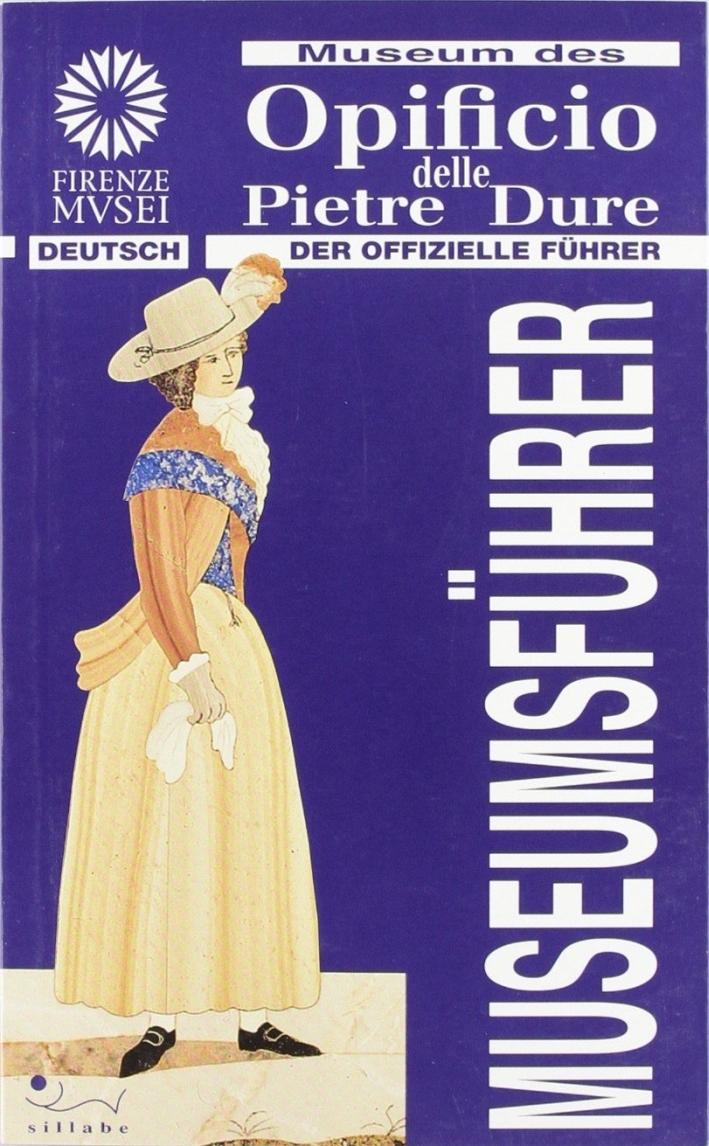 Museum des Opificio delle Pietre Dure. [German Ed.]