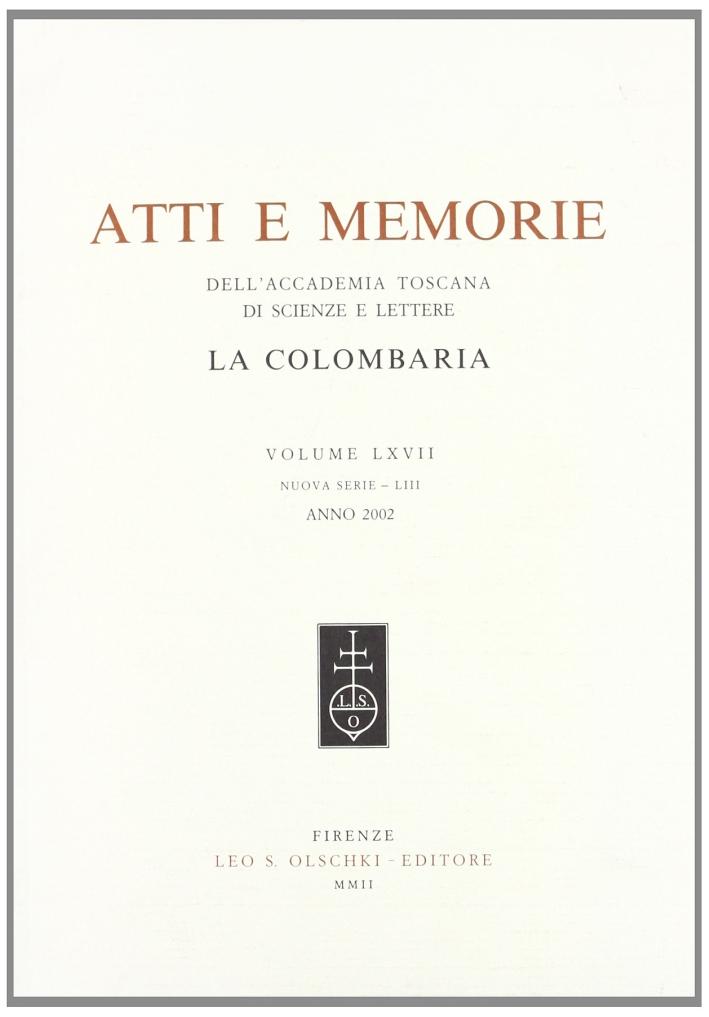 Atti e Memorie dell'Accademia Toscana di Scienze e Lettere La Colombaria. Nuova serie. Vol. 67.