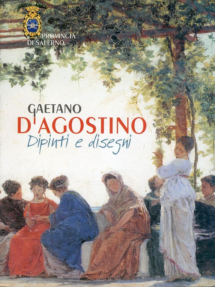 Gaetano D'Agostino. Dipinti e disegni