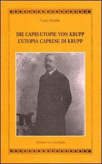 L'utopia caprese di Krupp. [Edizione Italiana e Tedesca]
