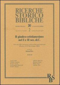 Il giudeo-cristianesimo nel I e II secolo d. C. Atti del IX Convegno di Studi Neotestamentari (Napoli, 13-15 settembre 2001)