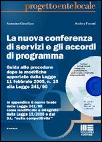La nuova conferenza di servizi e gli accordi di programma. Con CD-ROM.