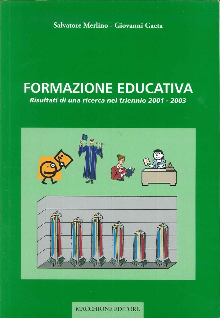 Formazione educativa. Risultati di una ricerca nel triennio 2001-2003