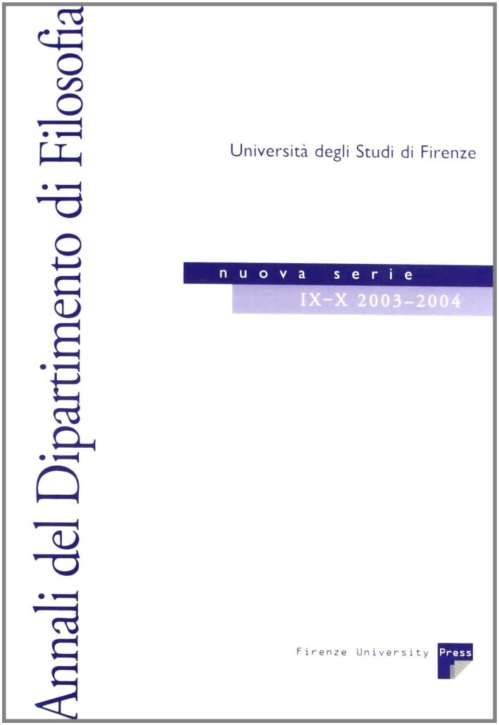 Annali del Dipartimento di filosofia dell'Università di Firenze. Nuova serie (2003-2004) vol. 9-10