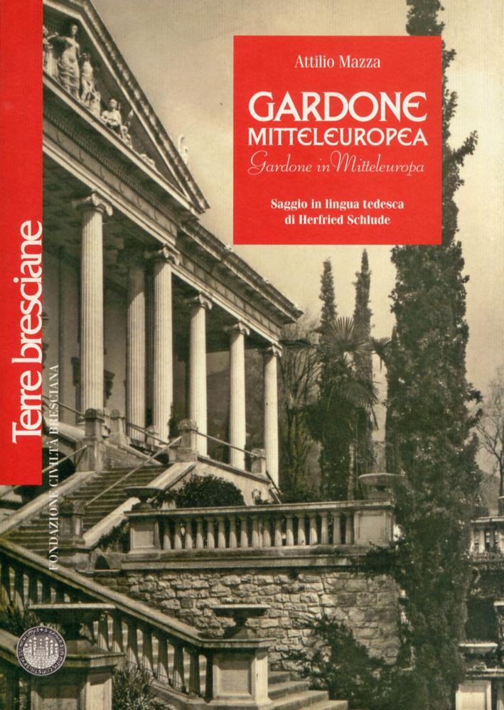 Gardone Mitteleuropea. Gardone in Mitteleuropa. Saggio in lingua tedesca di Herfried Schlude