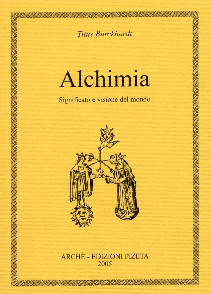 Alchimia. Significato e visione del mondo