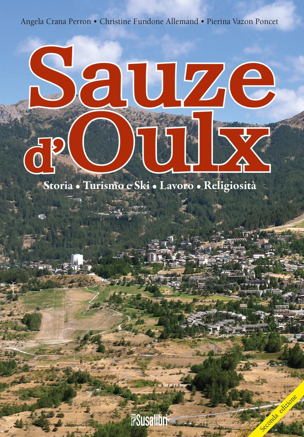Saouze d'Oulx. Storia, turismo e ski, lavoro, religiosità