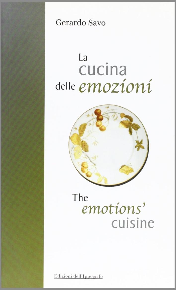 La cucina delle emozioni. [Edizione Italiana e Inglese]