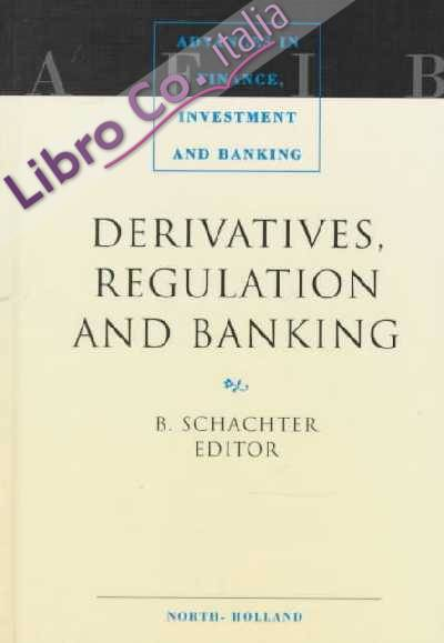 Derivatives, Regulation and Banking