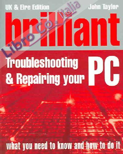 Brilliant Troubleshooting and Repairing Your PC