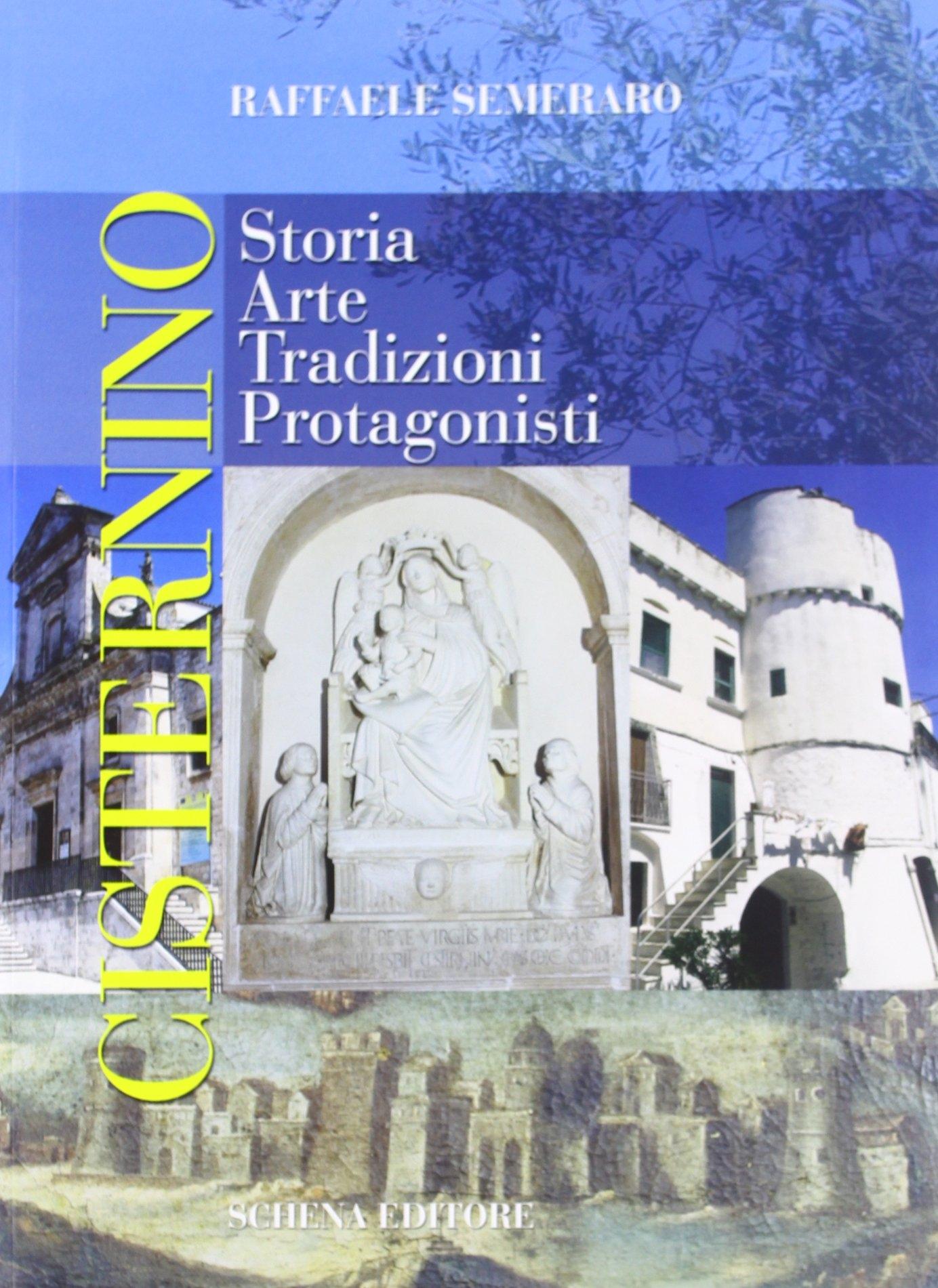 Cisternino. Storia, Arte, Tradizioni, Protagonisti