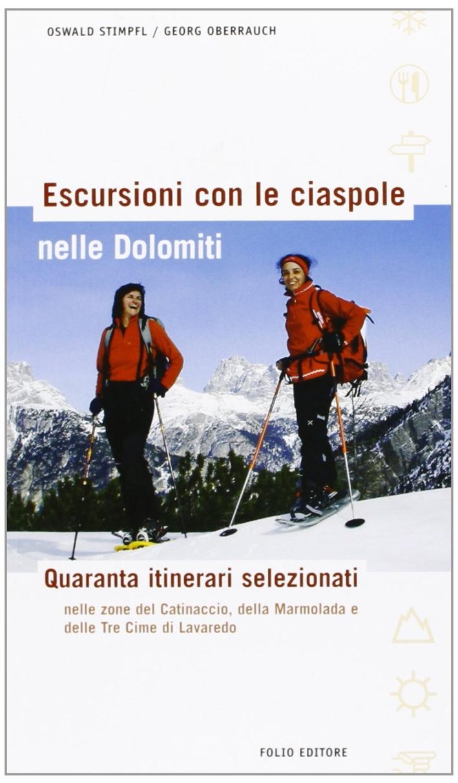 Escursioni con le ciaspole nelle Dolomiti. Quaranta itinerari selezionati