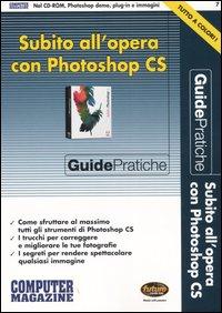 Subito all'opera con Photoshop CS. Con CD-ROM