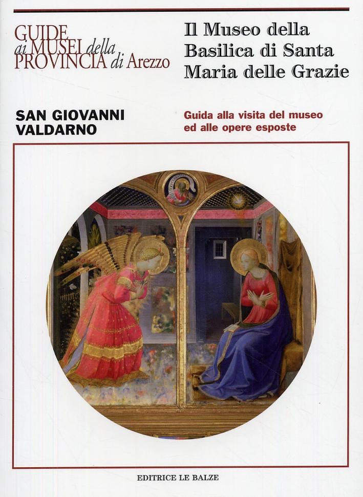 Il Museo della Basilica di Santa Maria delle Grazie a San Giovanni Valdarno