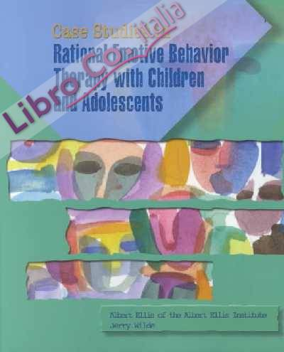 Case Studies in Rational Emotive Behavior Therapy with....