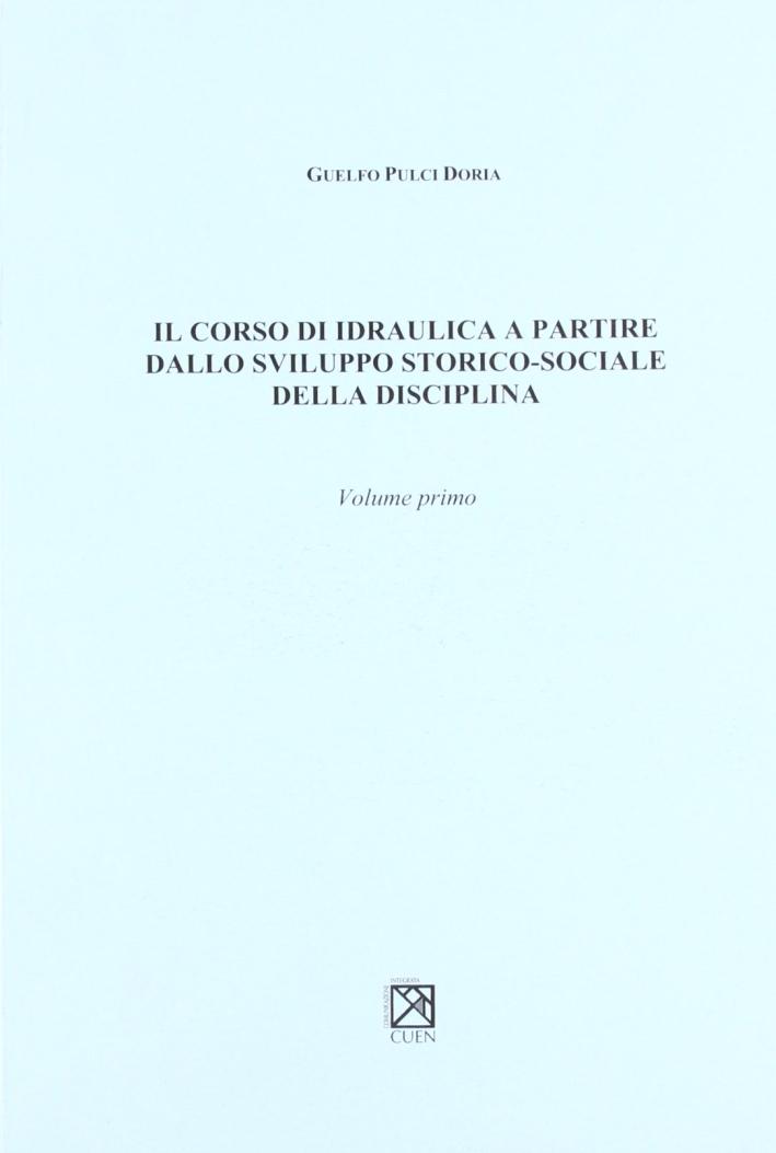Corso di Idraulica. Vol. 1