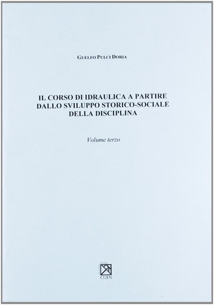 Corso di Idraulica. Vol. 3