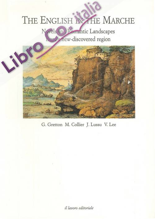The English in the Marche. Novels and Romantic Landscapes From a New-Discovered Region
