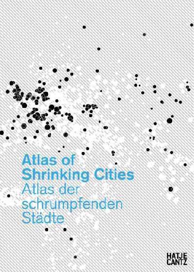 Atlas of Shrinking Cities