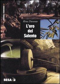 L'oro del Salento. Per una storia sociale dell'olio d'oliva in terra d'Otranto dalle origini alla DOP