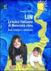 LIN. Lessico italiano di notorietà 2004. Due indagini campione