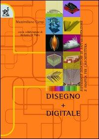 Disegno + digitale. Esperienze didattiche di rappresentazione e grafica per l'architettura