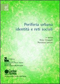 Periferia urbana, identità e reti sociali