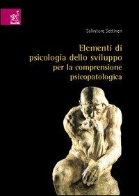 Elementi di psicologia dello sviluppo per la comprensione psicopatologica