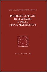 Problemi attuali dell'analisi e della fisica matematica. Atti del 1° Simposio internazionale (Taormina, 15-17 ottobre 1998)