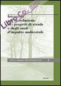 Istruzioni per la redazine dei progetti di strade e degli studi d'impatto ambientale